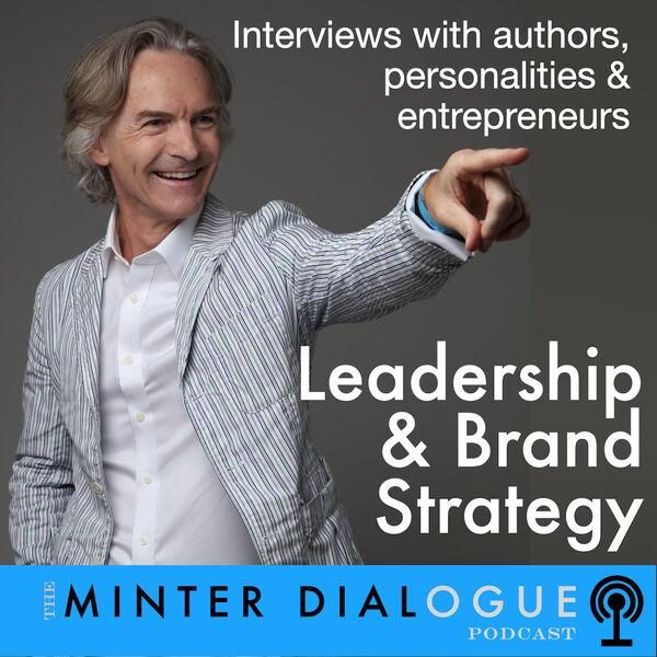 Leadership & Brand Strategy - Minter Dialogue Podcast Artwork Image