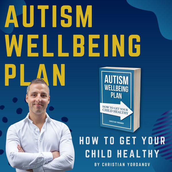 Autism Wellbeing Plan - Children's Health - ADHD Podcast Artwork Image
