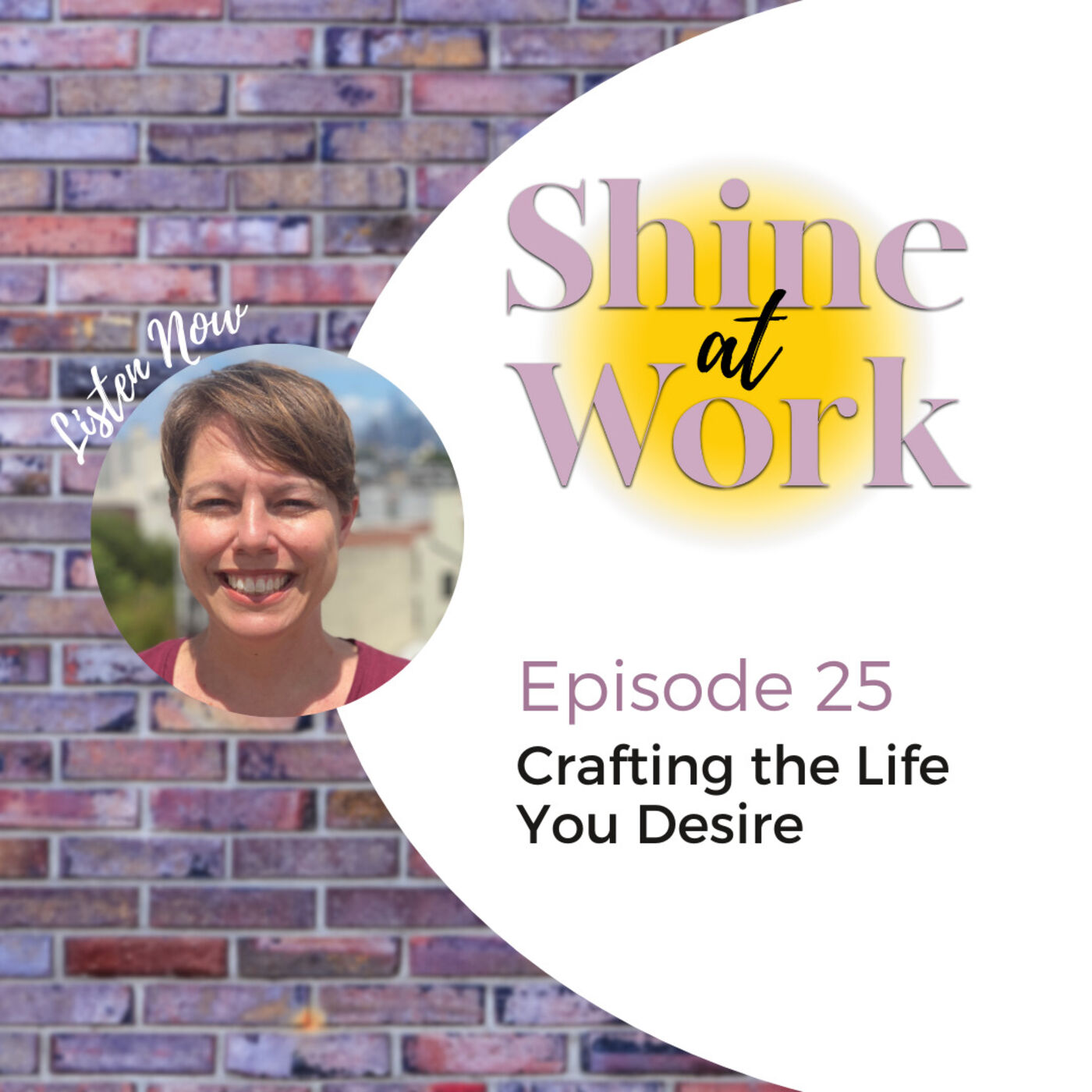 Episode 25 - Crafting the Life You Desire