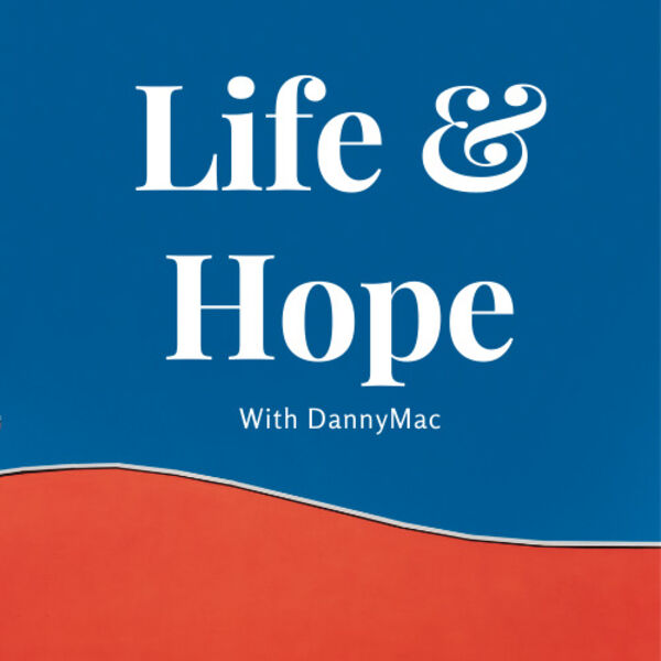 Life and Hope Podcast Artwork Image