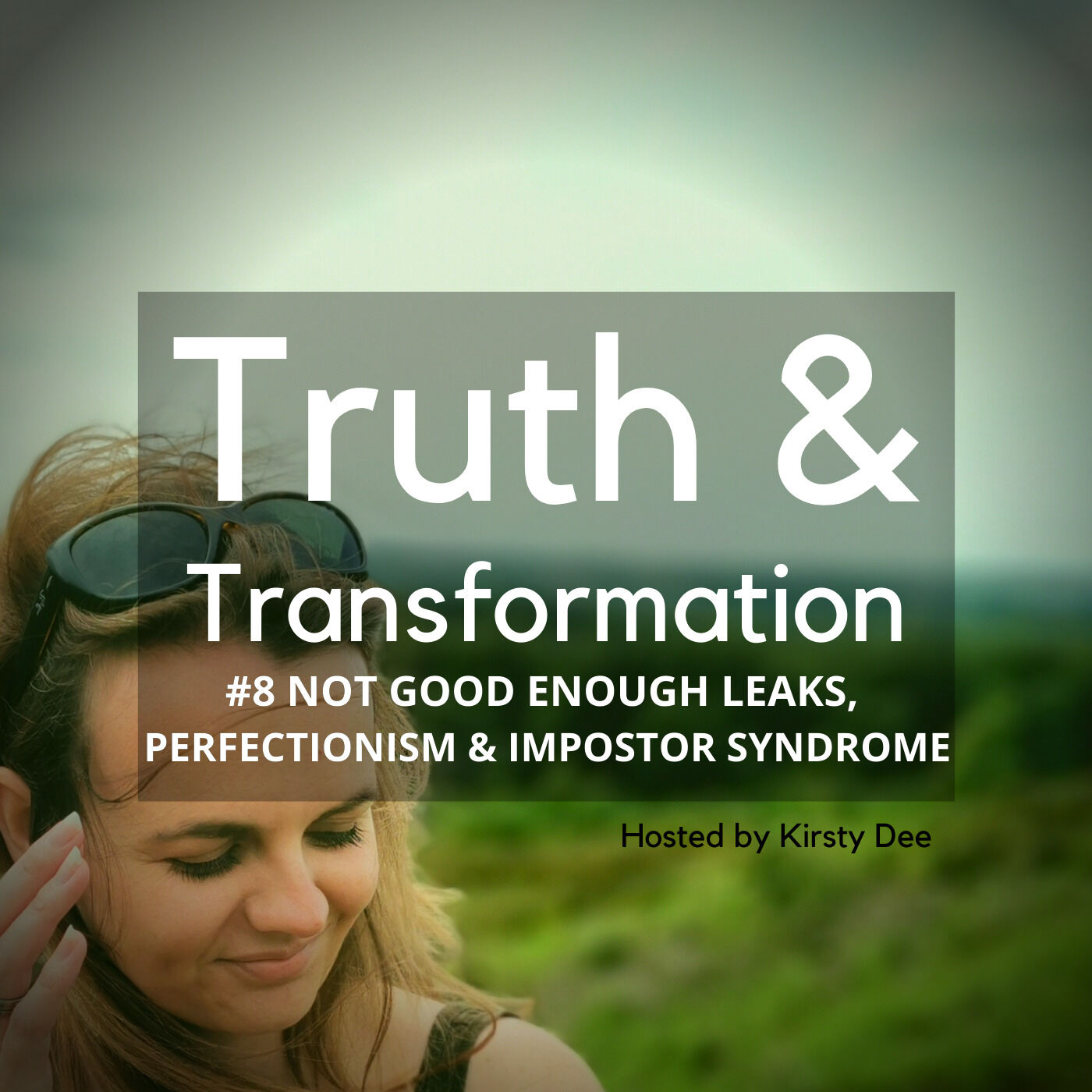 #8 NOT GOOD ENOUGH LEAKS, PERFECTIONISM & IMPOSTOR SYNDROME