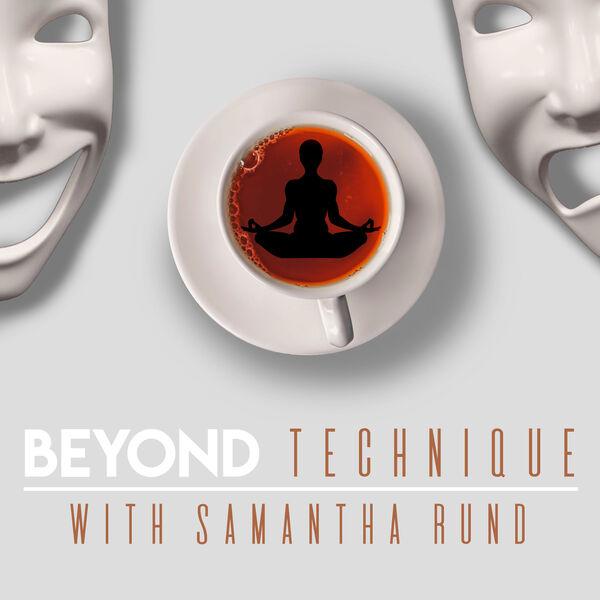 Beyond Technique with Samantha Rund Podcast Artwork Image
