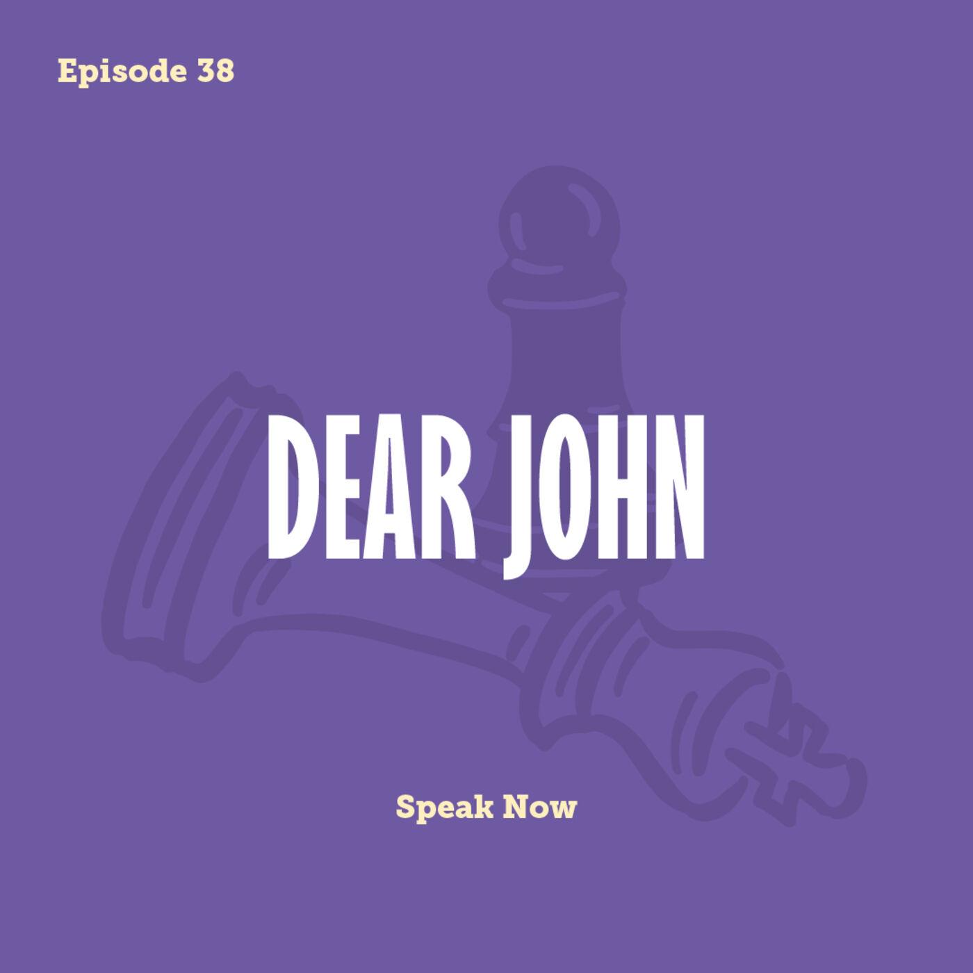Tay to Z Episode 38: Dear John