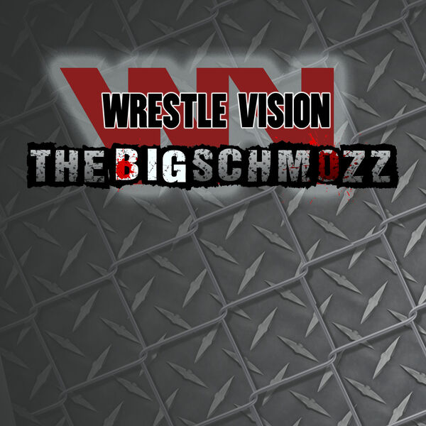 Wrestlevision: The Big Schmozz Podcast Artwork Image