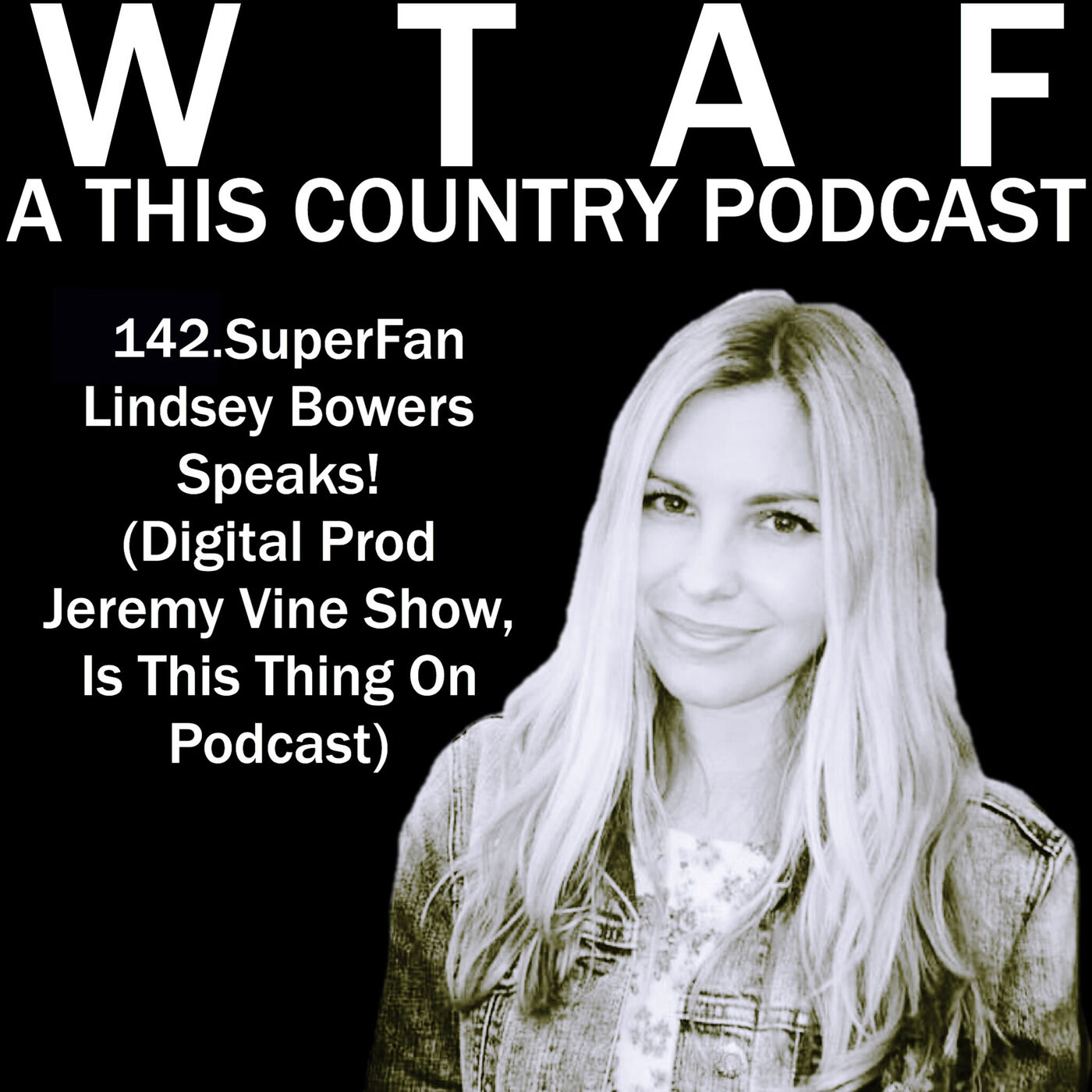 142. SuperFan Lindsey Bowers Speaks! (The Jeremy Vine Show, 'Is This Thing On Podcast'