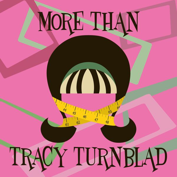 More Than Tracy Turnblad Podcast Artwork Image