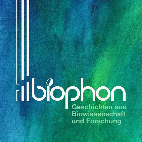 biophon - Geschichten aus Biowissenschaft und Forschung Podcast Artwork Image