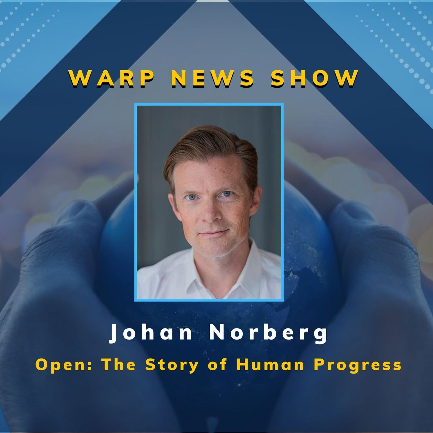 💡 Warp News Show: Johan Norberg on how we create a better future