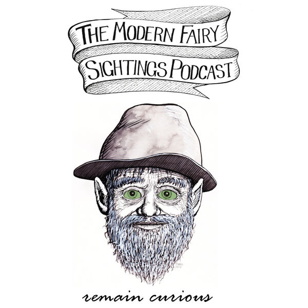 The Modern Fairy Sightings Podcast Podcast Artwork Image