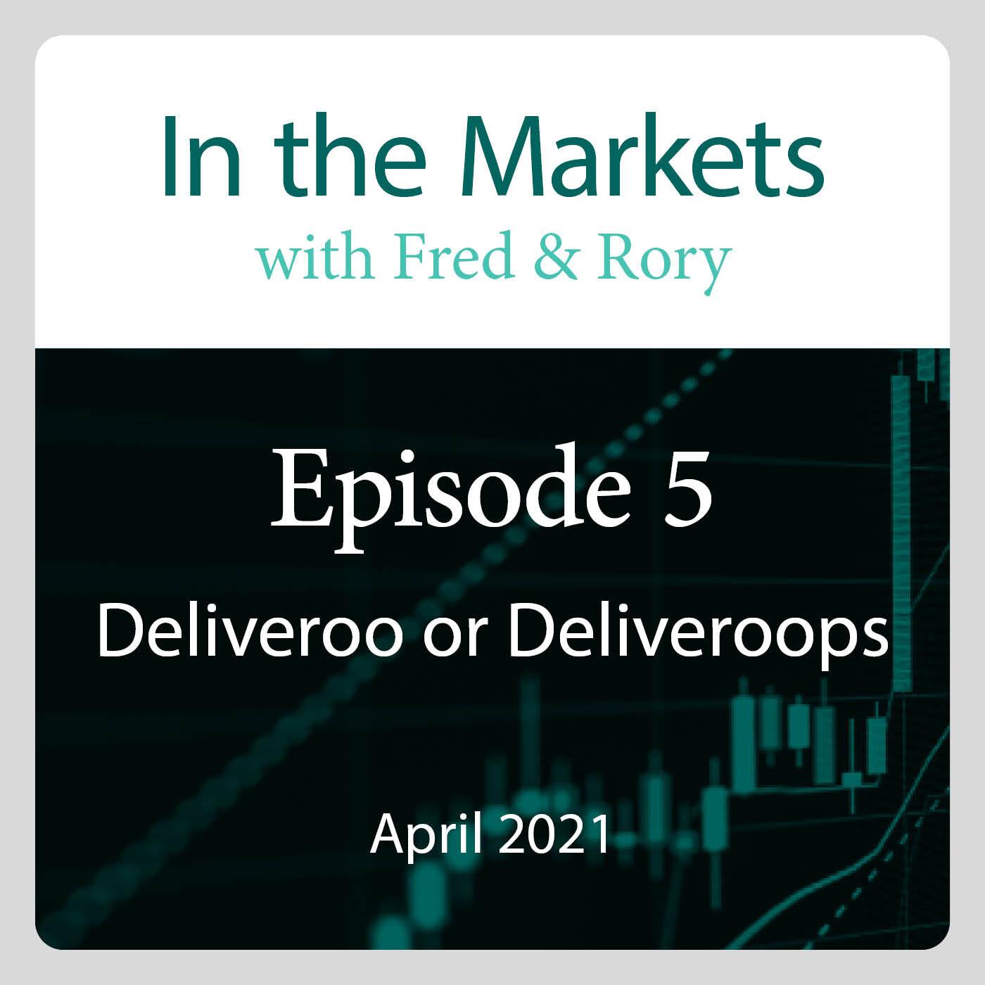 April 2021: Deliveroo or Deliveroops?