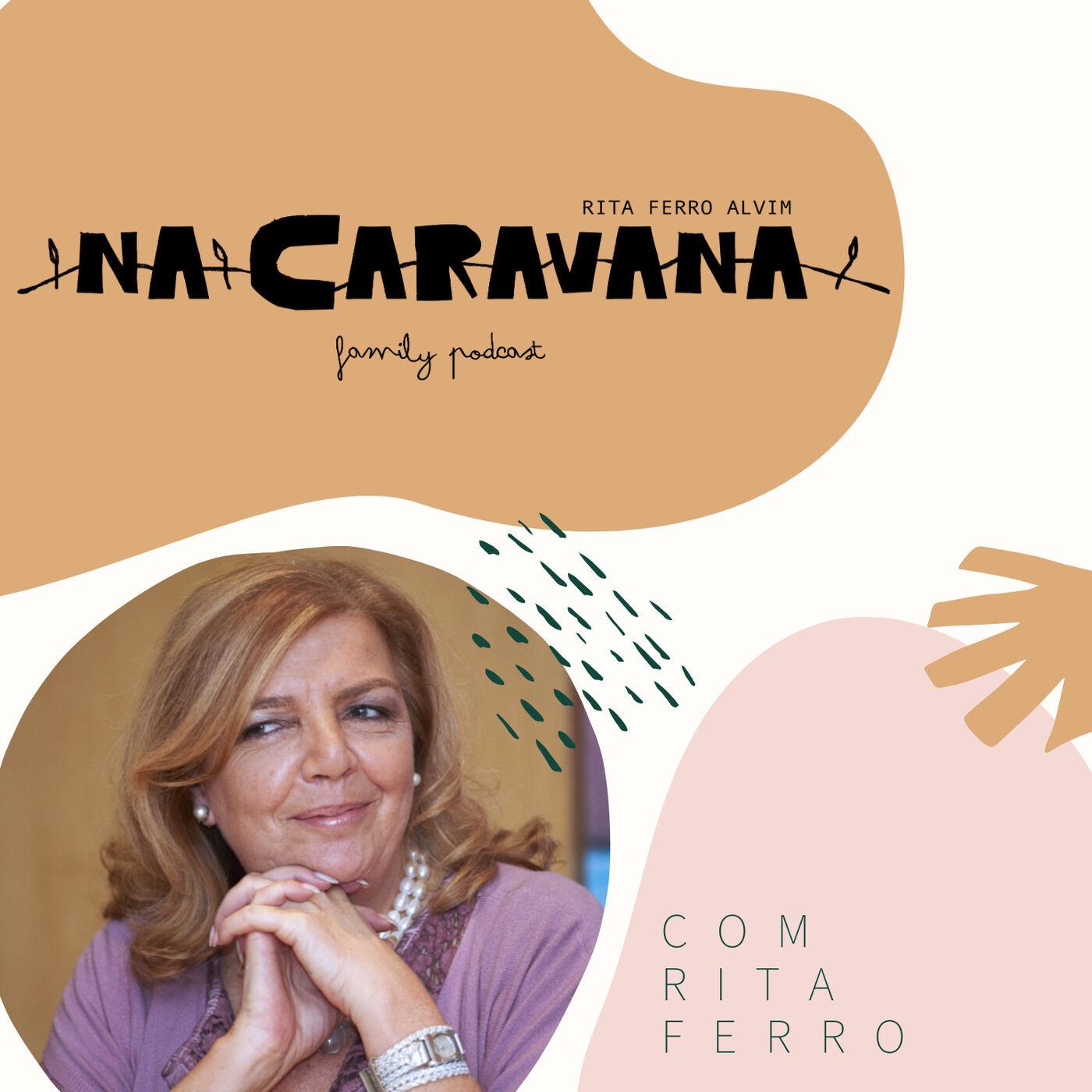 N'A Caravana com Rita Ferro #20 Infância, estigmas e alegria