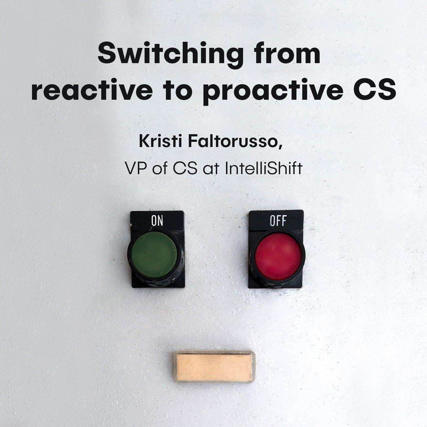 Kristi Faltorusso, VP of Customer Success at IntelliShift - Switching from reactive to proactive CS