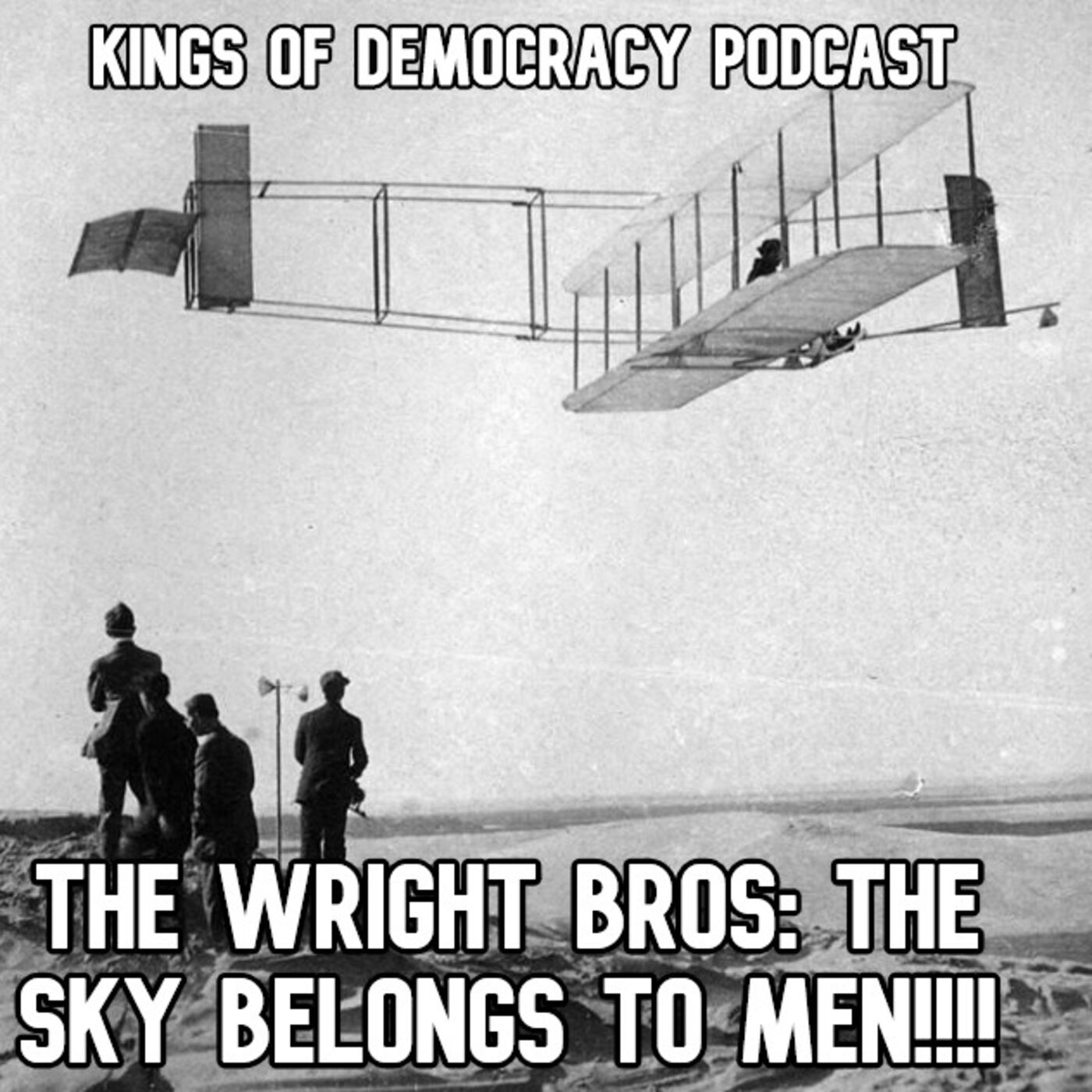 The Wright Brothers: THE SKY BELONGS TO MEN