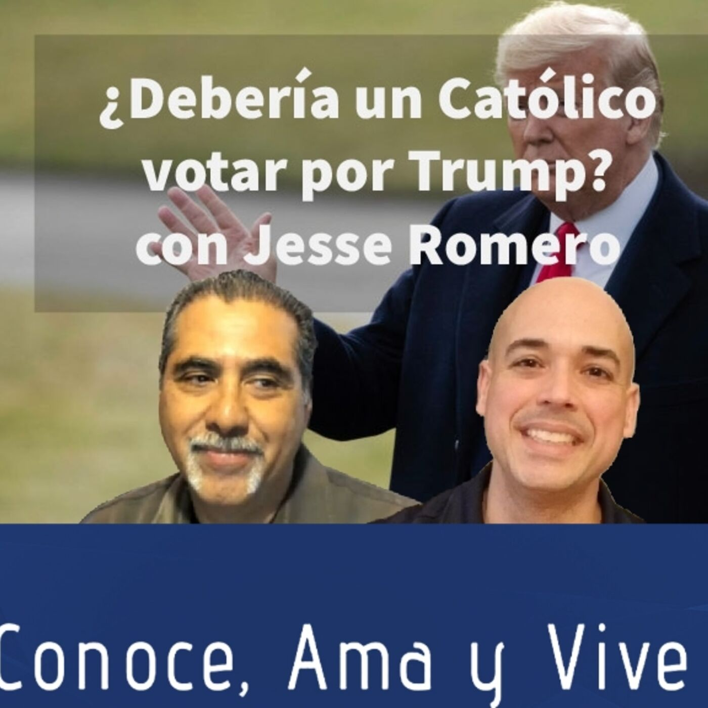 Episodio 255: 🤷♂️ ¿Debería un católico votar por Donald Trump? ✝  con Jesse Romero👏 ¿Debería votar demócrata? 🚫