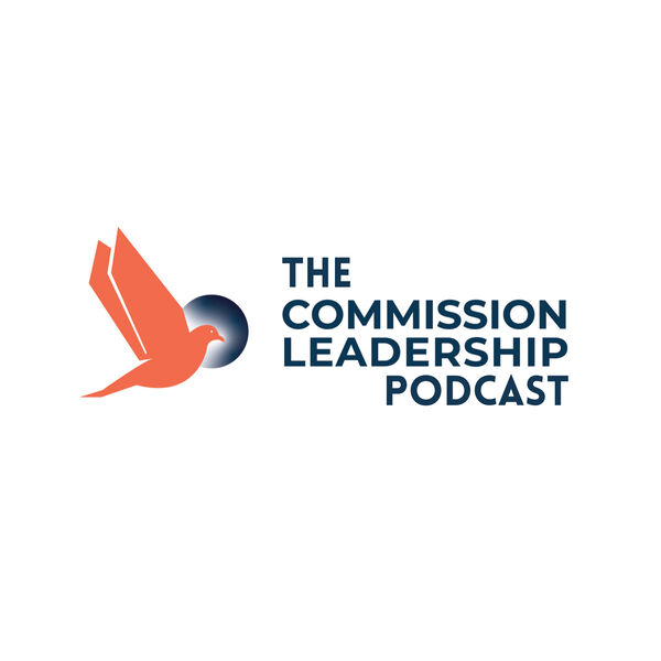 Commission Leadership Podcast Podcast Artwork Image