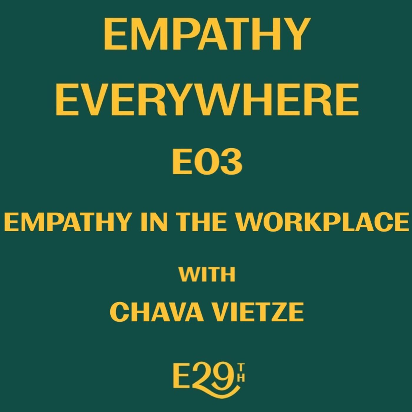 E03 - Empathy in the Workplace
