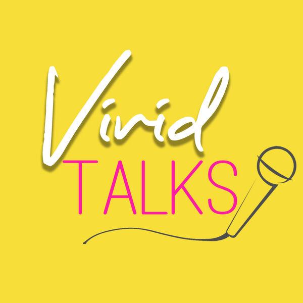 Vivid Talks Podcast Artwork Image