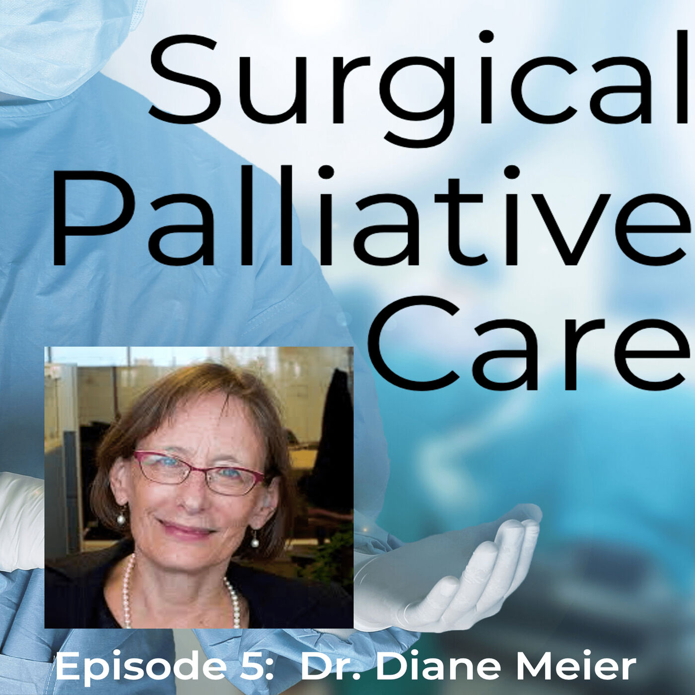 Dr. Diane Meier: Founder of the Center to Advance Palliative Care (CAPC)