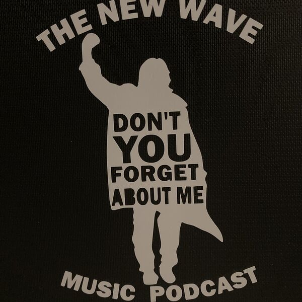 Don't You Forget About Me - The New Wave Music Podcast Podcast Artwork Image