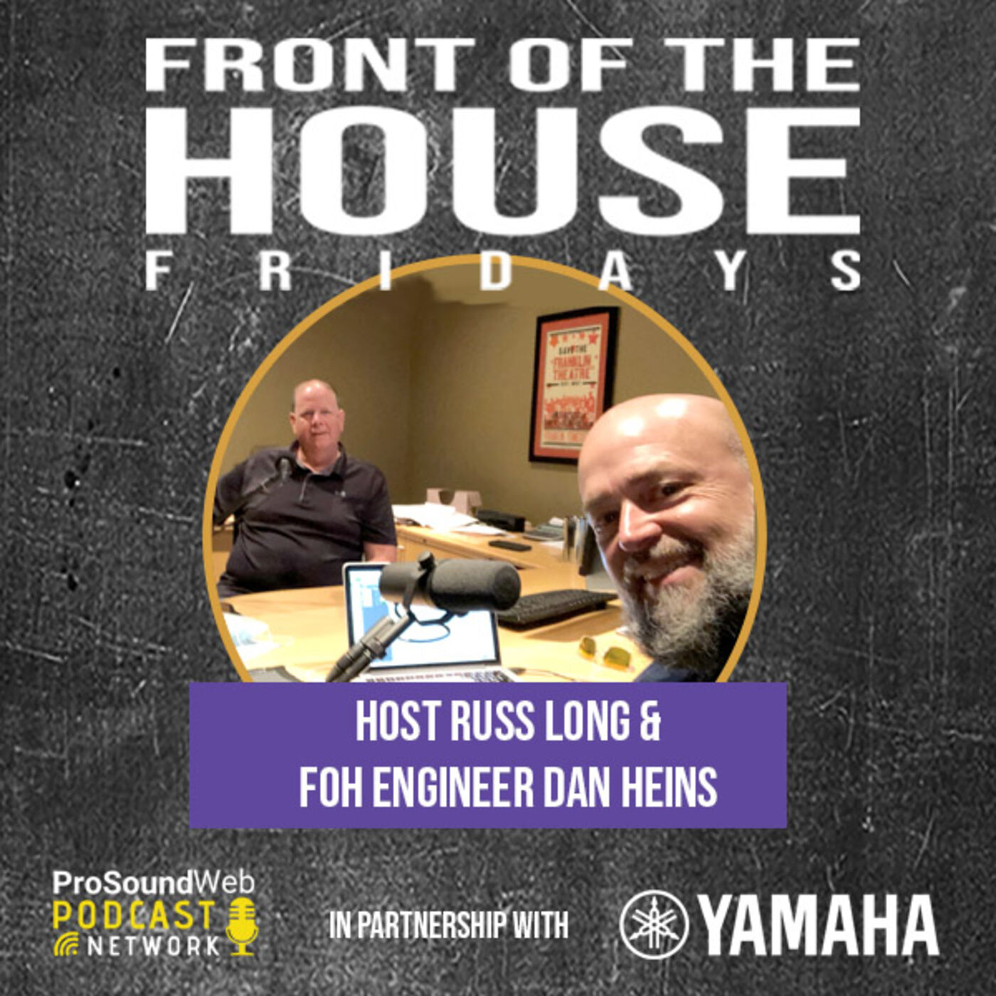 Episode 7: FOH Enginer Dan Heins