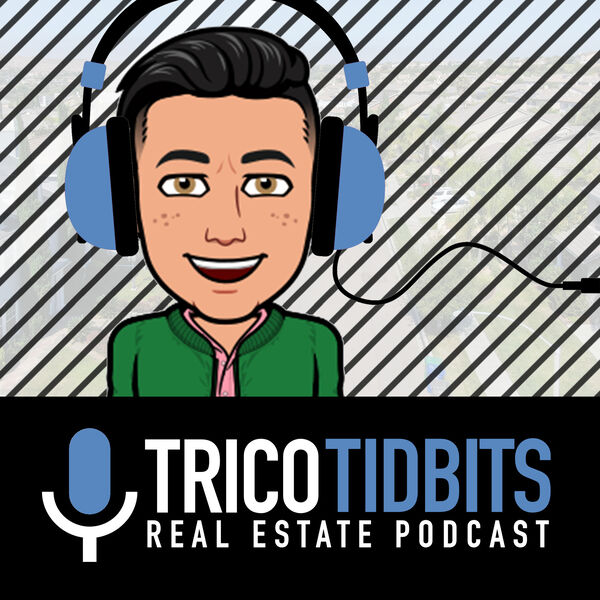 Trico Tidbits Real Estate Podcast Podcast Artwork Image