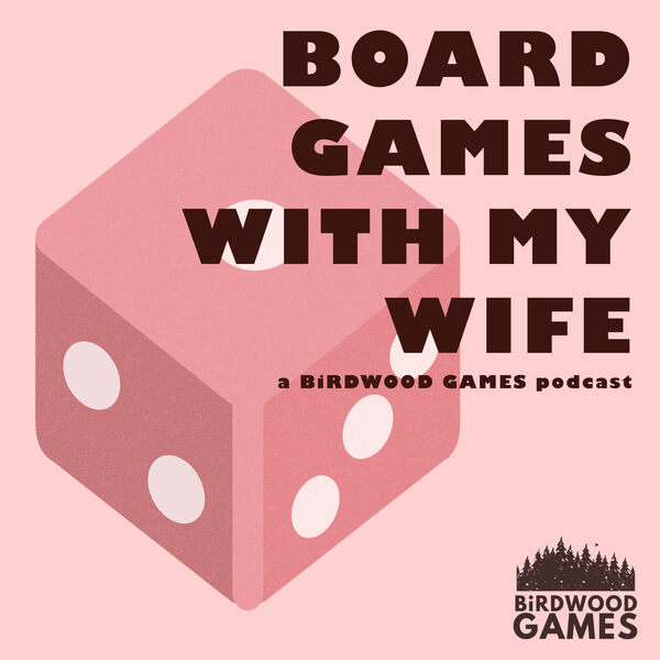 Board Games With My Wife Podcast Artwork Image