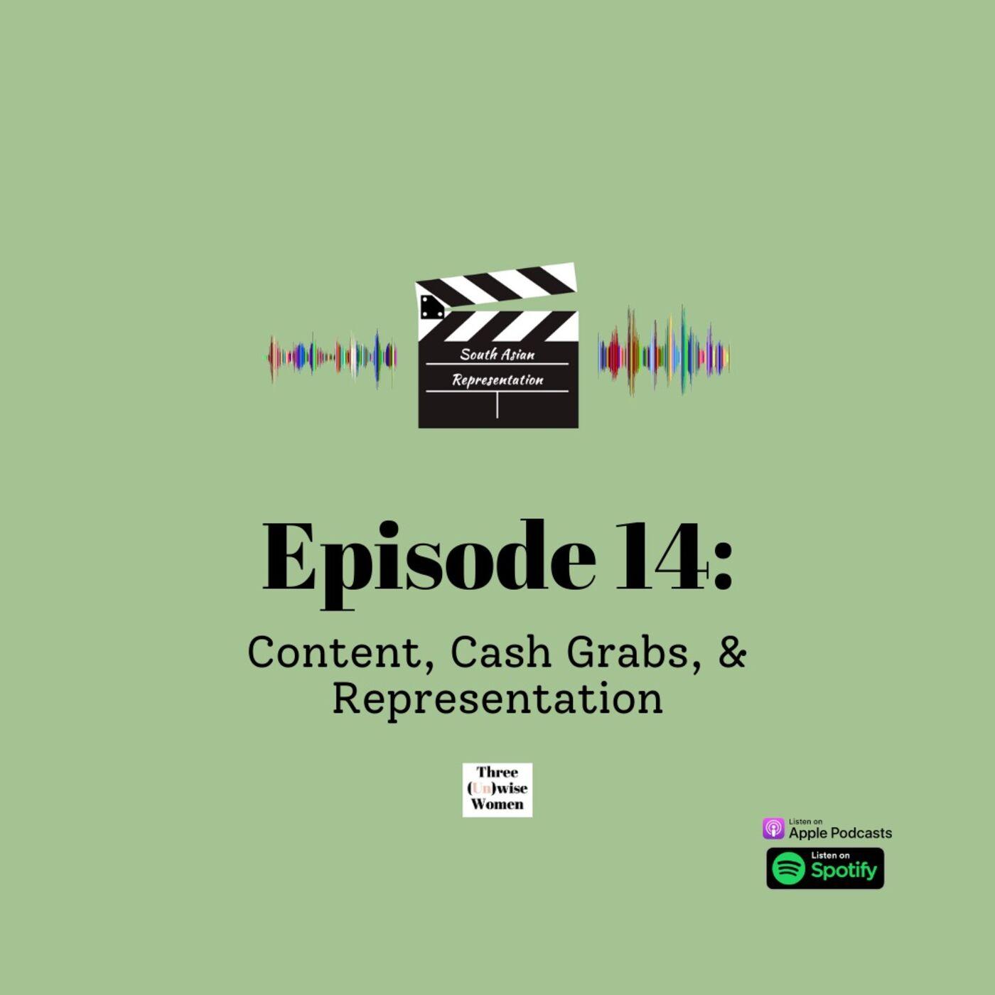 Content, Cash Grabs, and Representation