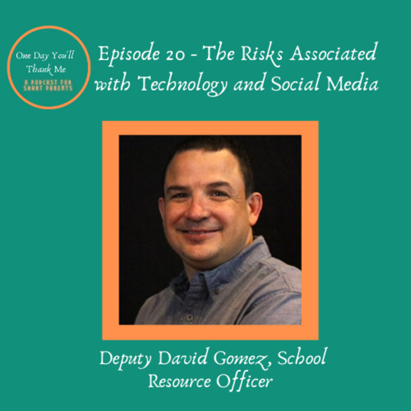 S2: E20 - Guest Expert: Deputy David Gomez, School Resource Officer - The Risks Associated with Technology and Social Media