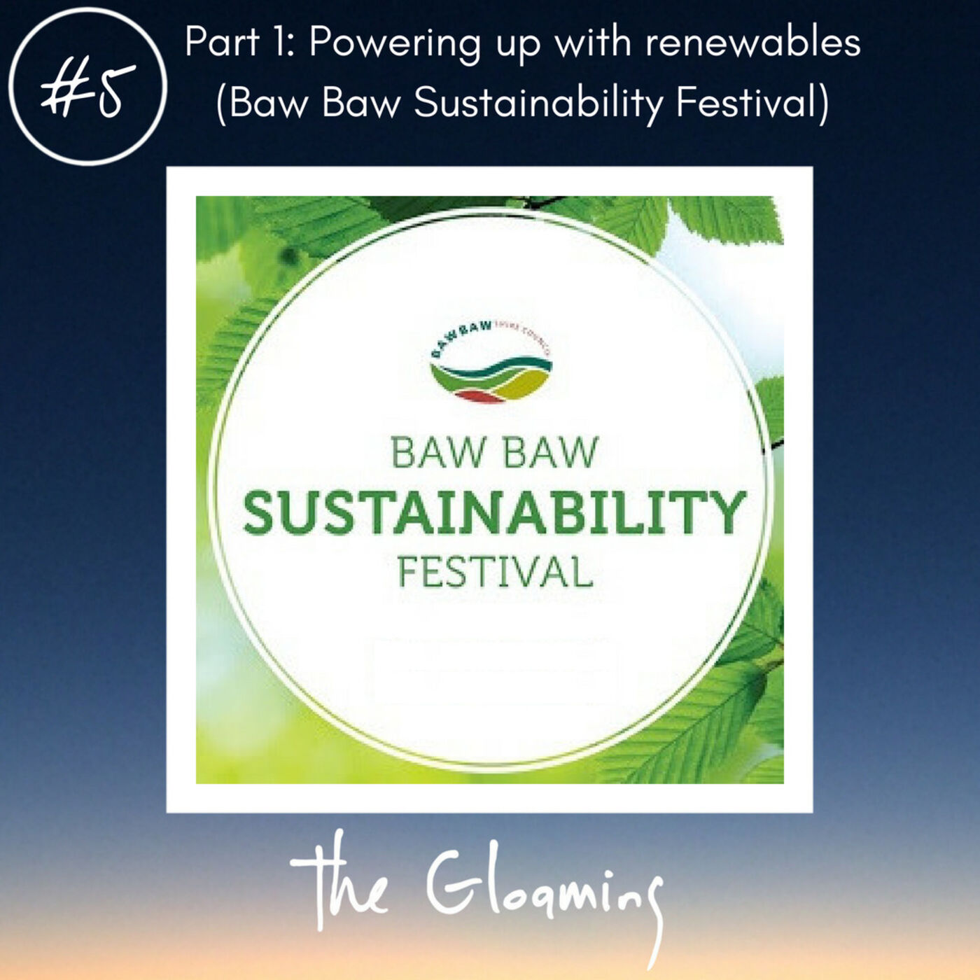 TG5: Powering up with renewables (Baw Baw Sustainability Festival - Part 1)