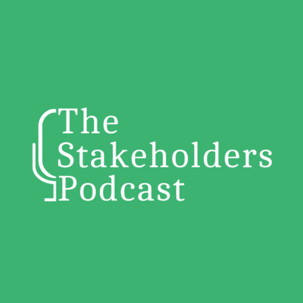 The Stakeholders Podcast Podcast Artwork Image