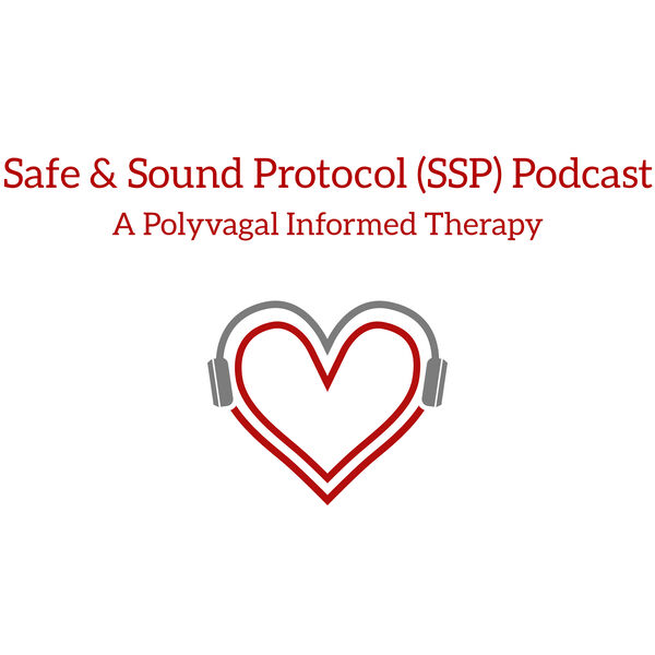 Safe and Sound Protocol (SSP) Podcast- A Polyvagal Theory Informed Therapy Podcast Artwork Image