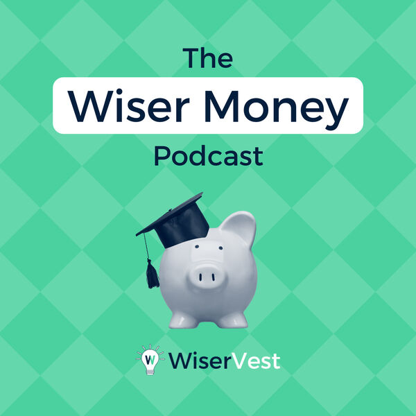 The Wiser Money Podcast Podcast Artwork Image