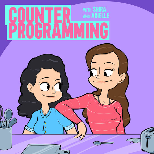 Counter Programming with Shira & Arielle Podcast Artwork Image