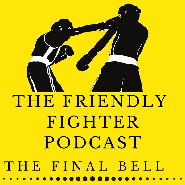 The Friendly Fighter  Podcast Artwork Image