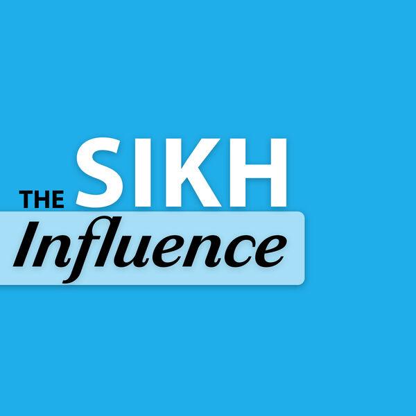 The Sikh Influence Podcast Artwork Image