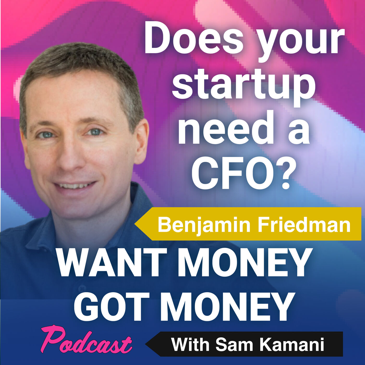 44: Does your startup need a CFO with guest - Benjamin Friedman