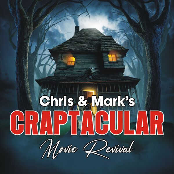 Chris and Mark's Craptacular Movie Revival Podcast Artwork Image