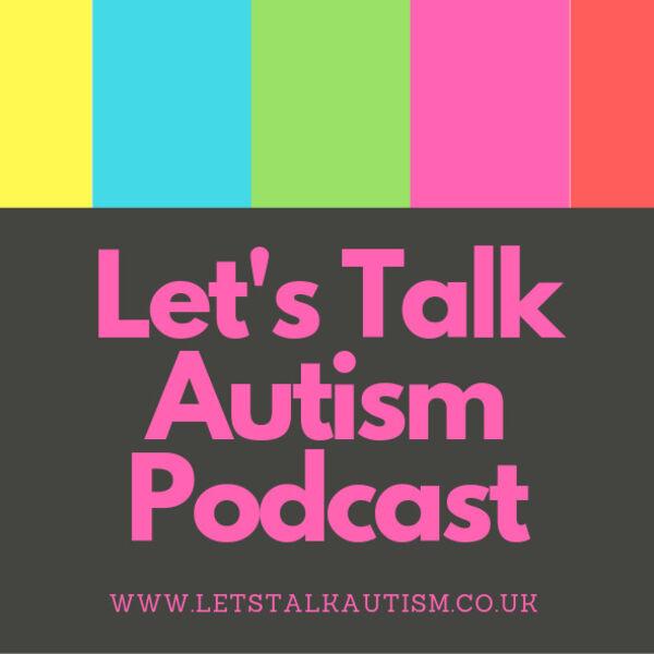 Let's Talk Autism  Podcast Artwork Image