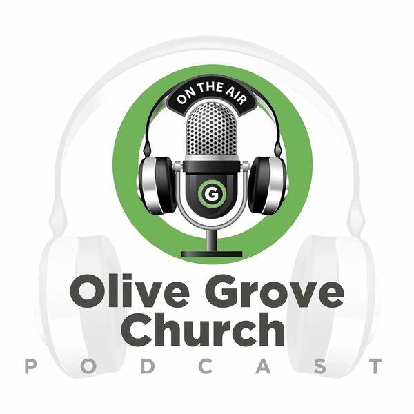Olive Grove Church Podcast Podcast Artwork Image
