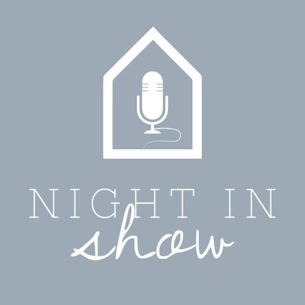 The Night In Show Podcast Artwork Image