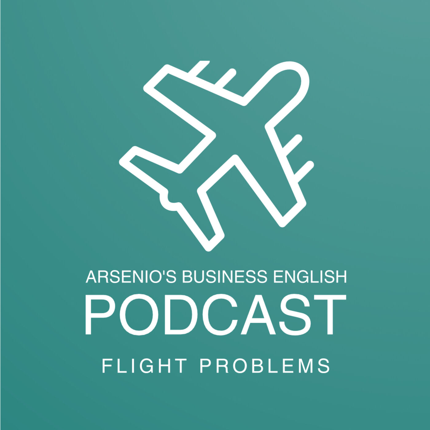 Arsenio's Business English Podcast | Season 6: Episode 32 | Flight Problems & What To Do