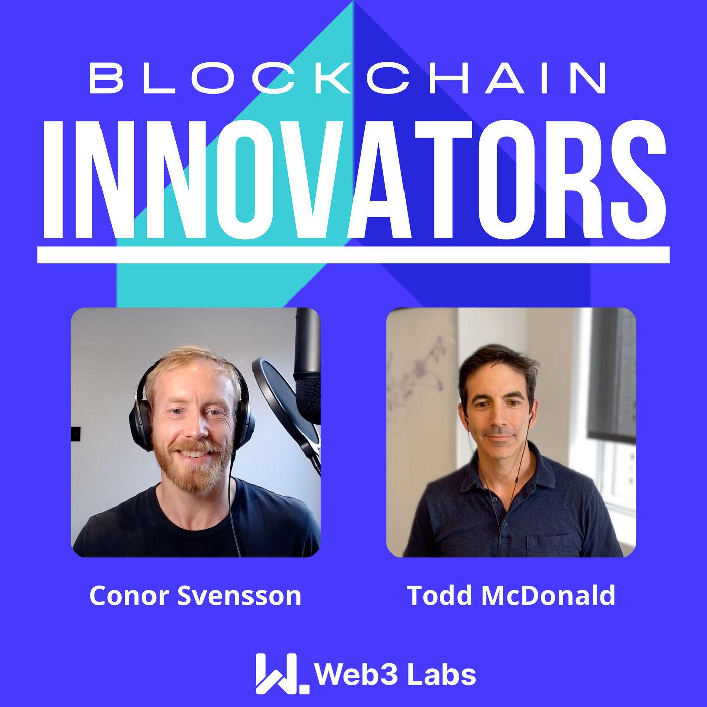 Blockchain Innovators with Conor Svensson and Todd McDonald