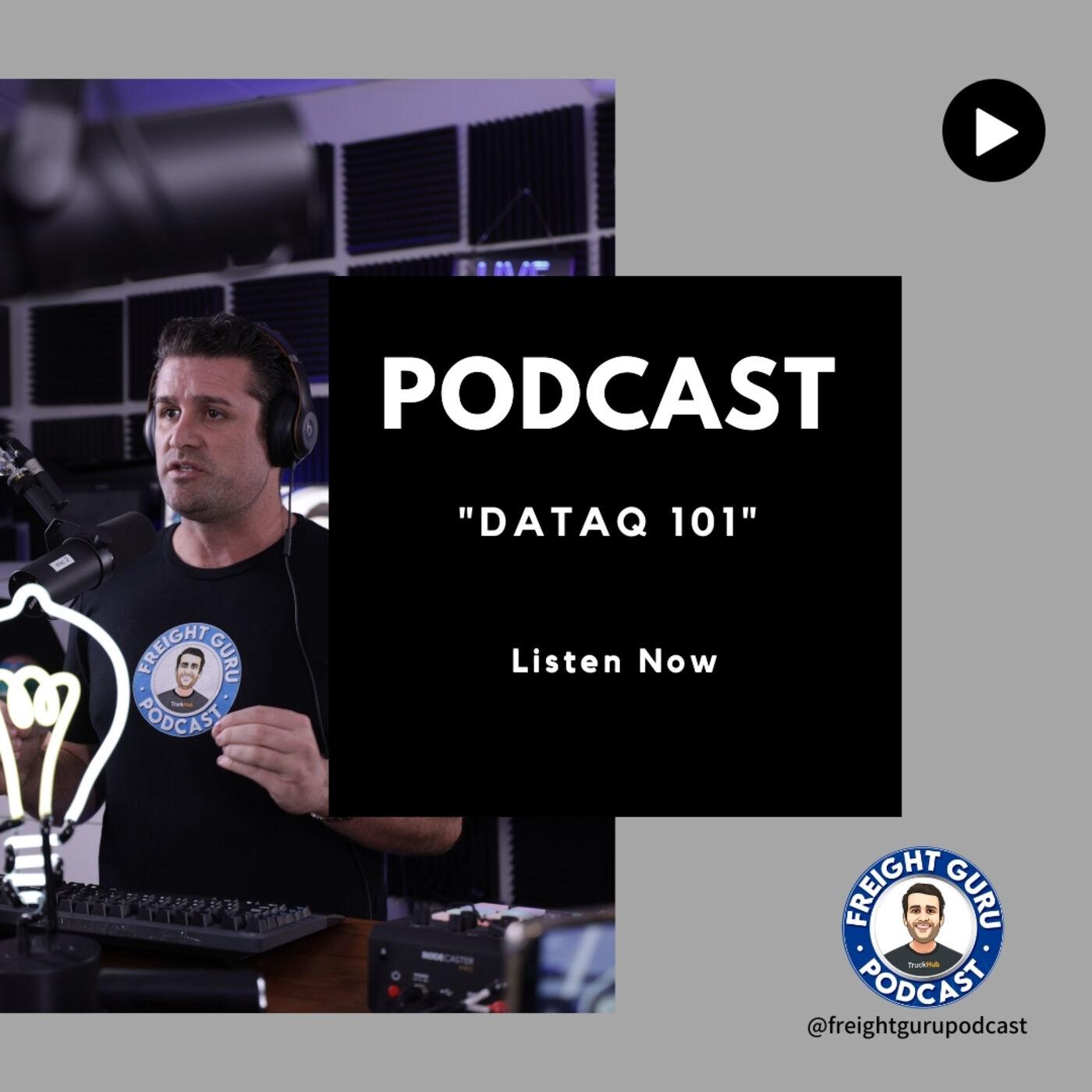 Dataq 101 - Freight Guru Podcast Ep. 16