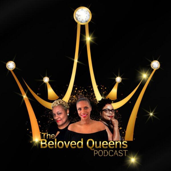 The Beloved Queens Podcast Podcast Artwork Image