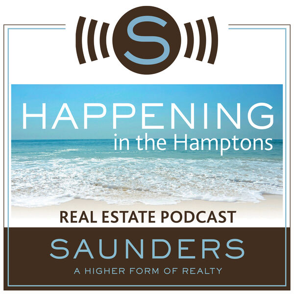 Happening In The Hamptons - Real Estate Podcast Podcast Artwork Image
