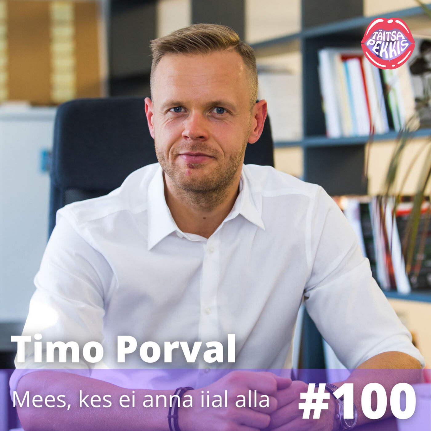 #100 - Timo Porval - Mees, kes ei anna iial alla