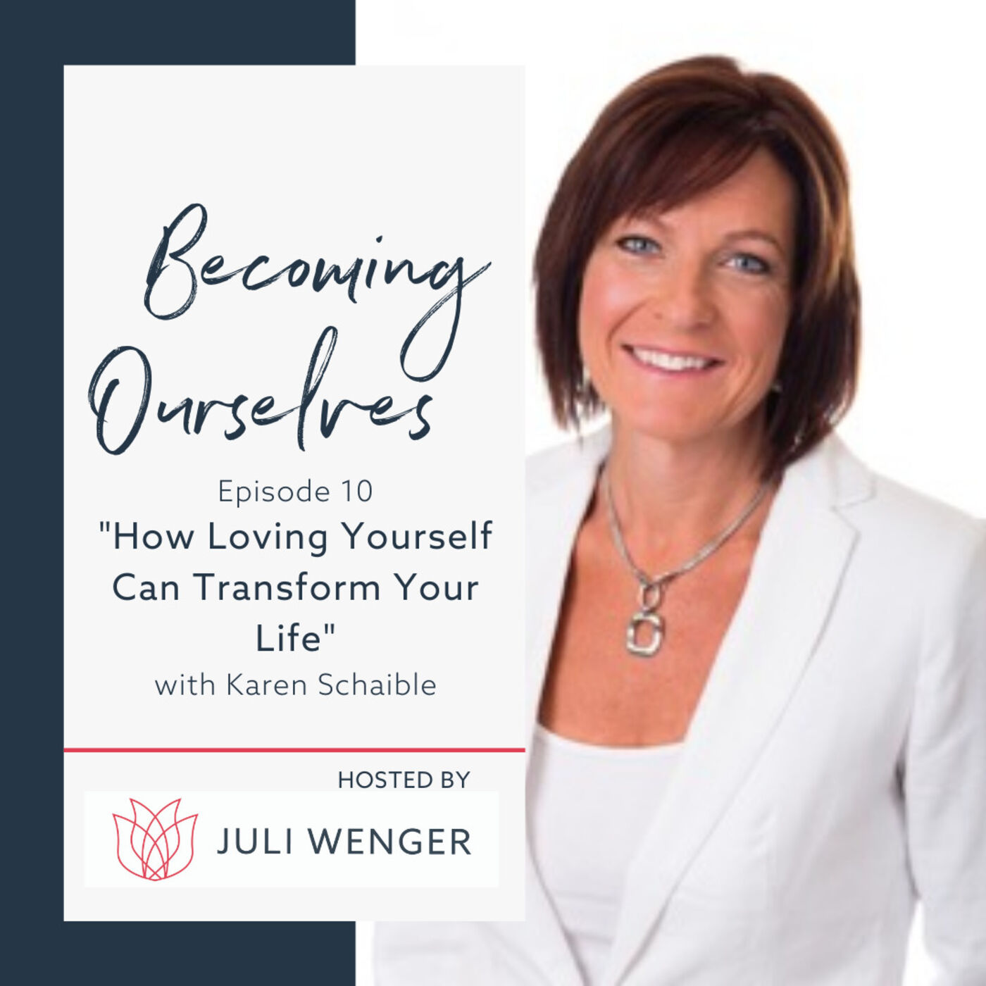 How Loving Yourself Can Transform Your Life with Karen Schaible