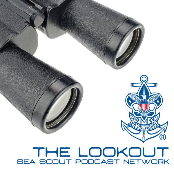 The Lookout Sea Scout Podcast Podcast Artwork Image