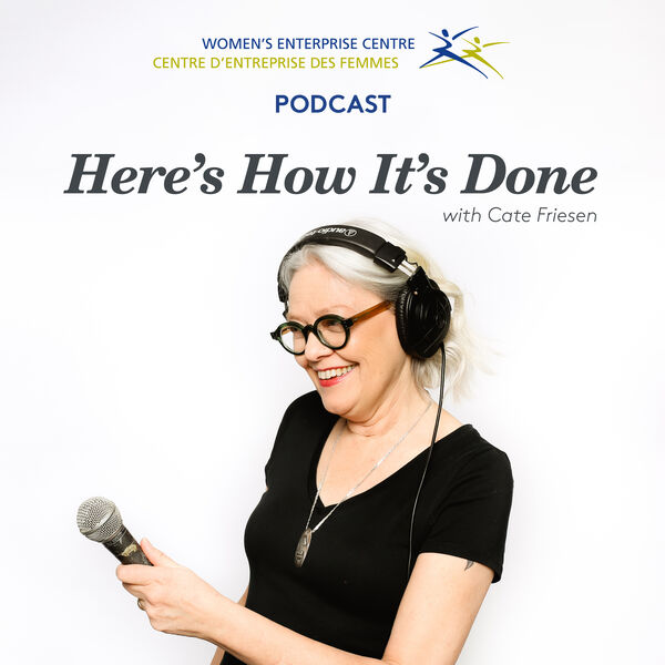 Here's How It's Done: First-hand Stories From Enterprising Women In Manitoba Podcast Artwork Image