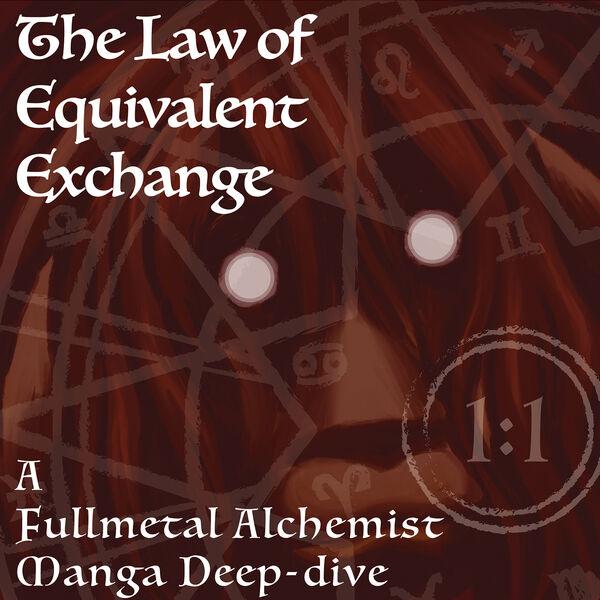 The Law of Equivalent Exchange: A Fullmetal Alchemist manga podcast Podcast Artwork Image